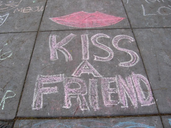 Kiss a friend.