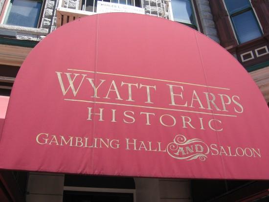 Wyatt Earp's Historic Gambling Hall and Saloon.