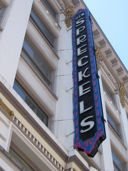 Looking up at Spreckels sign.