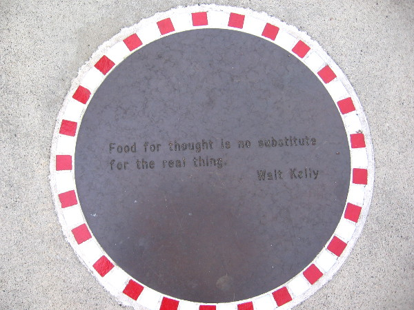 Food for thought is no substitute for the real thing. --Walt Kelly