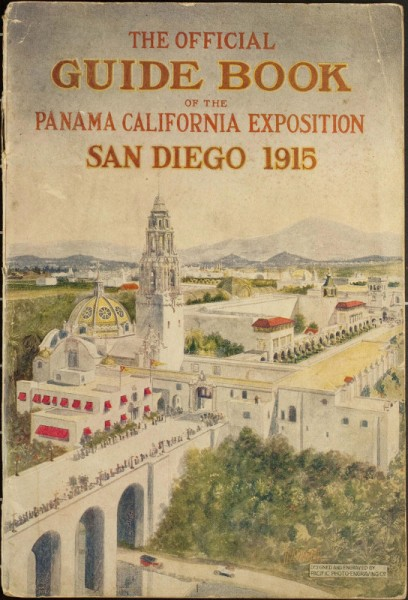 Cover of the 1915 Official Guide Book to San Diego's Panama-California Exposition. The event celebrated the opening of the Panama Canal, and lasted through 1916.