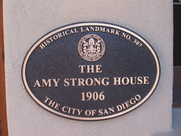 The Amy Strong House, built in 1906 by an enterprising San Diego dressmaker, or couturier.