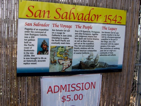 Sign at entrance to San Salvador build site. You have a couple more weeks to visit before the replica galleon's historic launch into San Diego Bay.