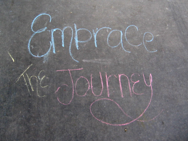 Written carefully and meaningfully: Embrace The Journey.