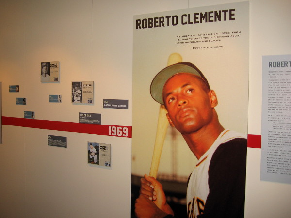 Museum display honors the legacy of Roberto Clemente with his quote. My greatest satisfaction comes from helping to erase the old opinion about Latin Americans and blacks.