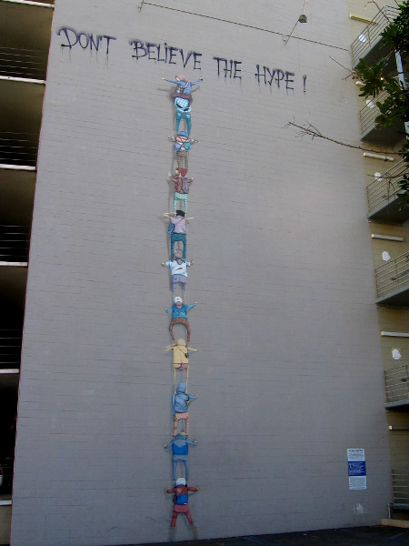 Don't believe the hype! That's some mighty tall street art!