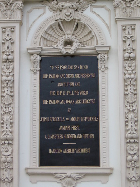 One plaque at the historic Spreckels Organ Pavilion. Dedicated to the people of San Diego and all the world, by the philanthropist Spreckels brothers in 1915.