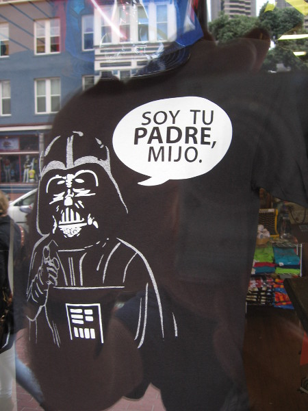 "Shirt in store window features Darth Vader saying: ""Soy tu padre, mijo."""