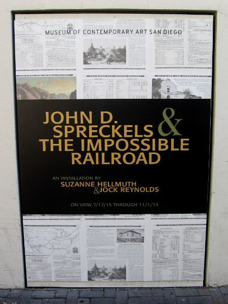 John D. Spreckels and the Impossible Railroad is one of the current art exhibitions at MCASD.