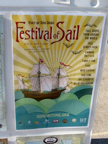 The Port of San Diego and the Maritime Museum are presenting the 2015 Festival of Sail, with lots of cool visiting tall ships, cannon battles, and other nautical stuff.