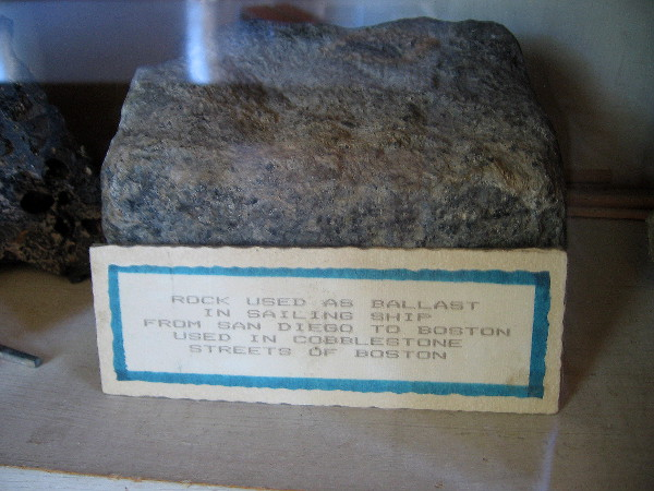 Rock used as ballast in a ship that sailed from San Diego to Boston. Stones gathered on Ballast Point in Point Loma paved Boston's cobblestone streets, 3000 miles away!