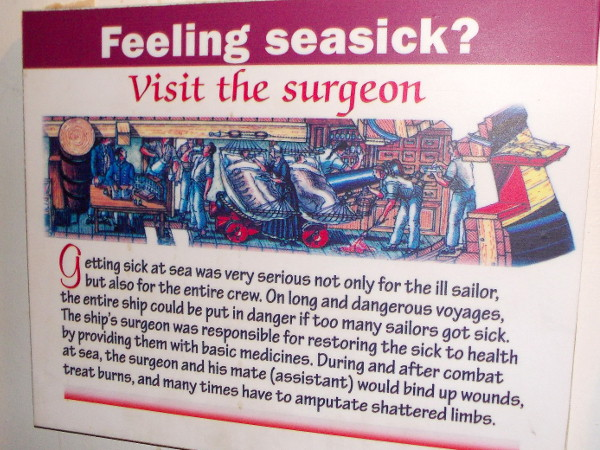 Feeling seasick? Visit the surgeon. Getting sick at sea was very serious not only for the ill sailor, but also for the entire crew.