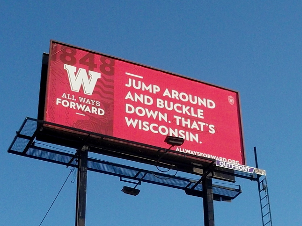 Billboard on Pacific Coast Highway just north of downtown San Diego reads: JUMP AROUND AND BUCKLE DOWN. THAT'S WISCONSIN.