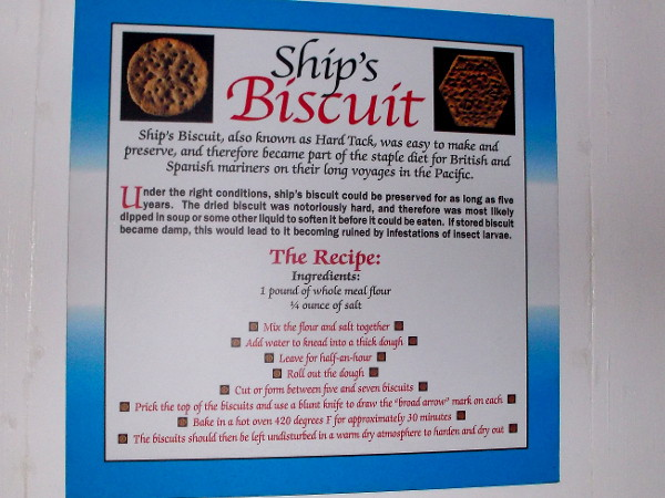 Ship's Biscuit, also known as Hard Tack, was easy to make and preserve, and became part of the staple diet for British and Spanish mariners on their long voyages in the Pacific.