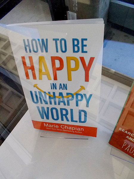 How to be Happy in an Unhappy World, by Marie Chapian, a New York Times Bestselling Author.