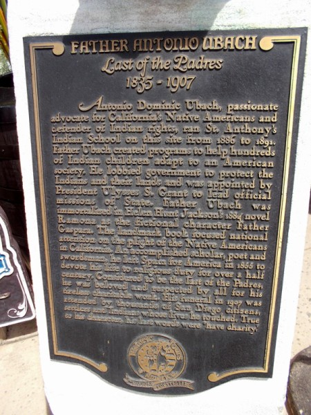 "Plaque describes how Father Ubach advocated for California's Native Americans and lobbied government to protect the Indians and their lands. He was loved by many. His last words were: ""Have charity."""
