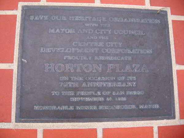 One plaque at the north entrance to the park dated 1985. It was laid down to mark the constantly evolving Horton Plaza's 75th anniversary.