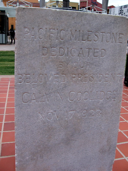 Pacific Milestone dedicated by our beloved President Calvin Coolidge November 17, 1923.
