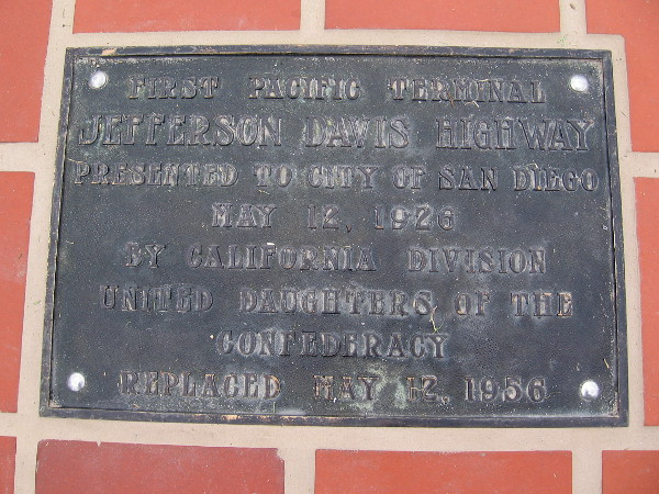 Another historical plaque in the tile walkway. First Pacific Terminal Jefferson Davis Highway. Presented to the City of San Diego May 12, 1926...