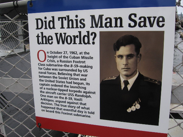 This man might have literally saved the world. Vasili Arkhipov argued against the B-59 captain's wishes to fire a nuclear torpedo against the U.S. aircraft carrier USS Randolph.
