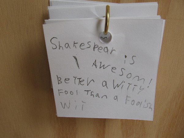 Shakespeare is awesome! Better a witty fool than a foolish wit.