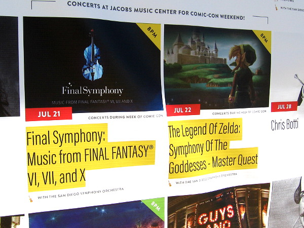 There will be two cool performances for Comic-Con by the San Diego Symphony at the Jacobs Music Center. Final Symphony, music from Final Fantasy games, and The Legend of Zelda on the following night.