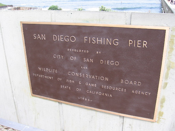 This San Diego Fishing Pier plaque was unveiled on July 2, 1966, 50 years ago when the Ocean Beach Municipal Pier first opened to the public.