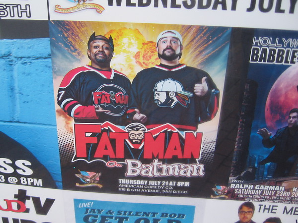 Private businesses around downtown are starting to prepare for Comic-Con. I see Fat Man is going to do some standup comedy about Batman.