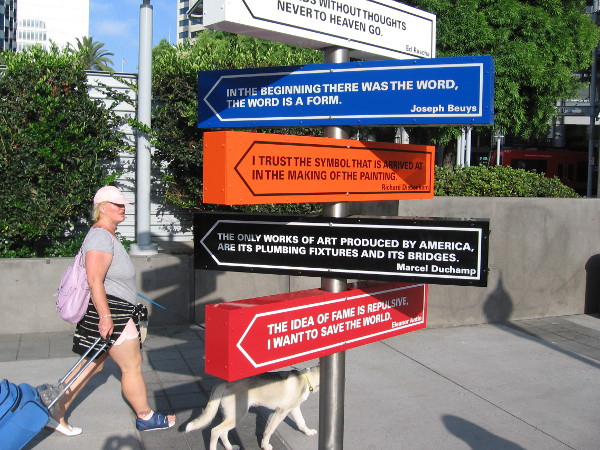 Unusual signs near America Plaza contain quotes from famous modern artists. This thought-provoking art was installed by the Museum of Contemporary Art San Diego, located across the street.