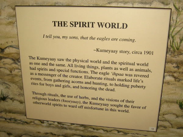The Kumeyaay saw the physical and spiritual world as one and the same.