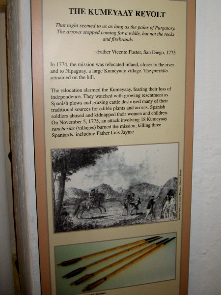The Kumeyaay revolted against the Spanish missionaries in 1775, a year after the San Diego mission was relocated inland very close to a large Kumeyaay village.