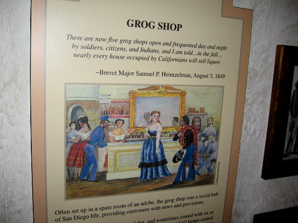 Grog shops became popular gathering places. They were a social hub of San Diego life, providing customers with news and provisions.