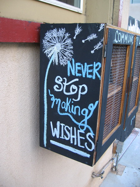 Never stop making wishes. Life affirming chalk art in San Diego's Bankers Hill community.