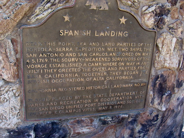 Spanish Landing. Near this point, sea and land parties of the Portola-Serra Expedition met. Two ships, the San Antonio and San Carlos, anchored on May 4-5, 1769.