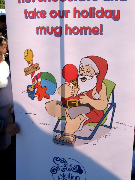 Perhaps this is why I haven't positively identified the real Santa Claus. He might be at the beach in San Diego getting some sun.