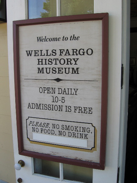 The Wells Fargo History Museum in San Diego is open daily from 10-5. Admission is free!