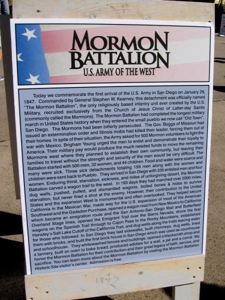Today we commemorate the first arrival of the U.S. Army in San Diego on January 29, 1847. This detachment was called The Mormon Battalion, recruited from the Church of Jesus Christ of Latter-day Saints. (Click image to enlarge the sign if you'd like to read it.)