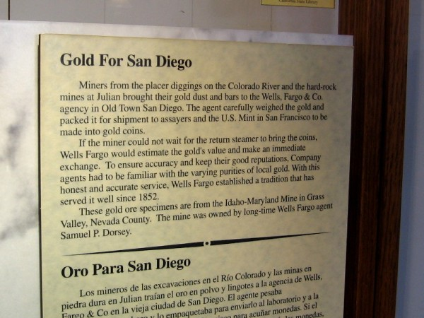 Miners from placer diggings on the Colorado River and hard-rock mines at Julian brought their gold dust and bars to the Wells, Fargo and Co. agency in Old Town San Diego.