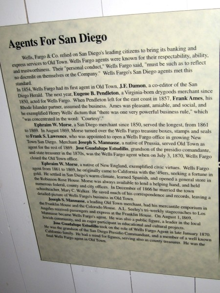 Wells Fargo agents were known for their respectability, ability, and trustworthiness. The first Old Town agent was J.F. Damon, co-editor of the San Diego Herald.