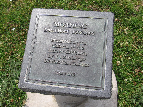 Morning. Donal Hord, 1902-1966. Presented to the citizens of the State of California by the San Diego Unified Port District. August 1983.