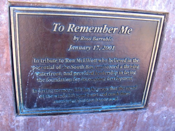 The sculpture is titled To Remember Me, by Ross Barrable, 2001. In tribute to Ron McElliott who believed in the potential of the South Bay.