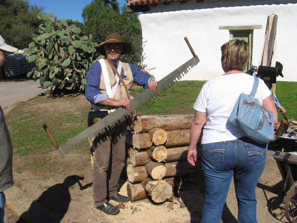 This guy with the huge saw was demonstrating another aspect of life in old San Diego.