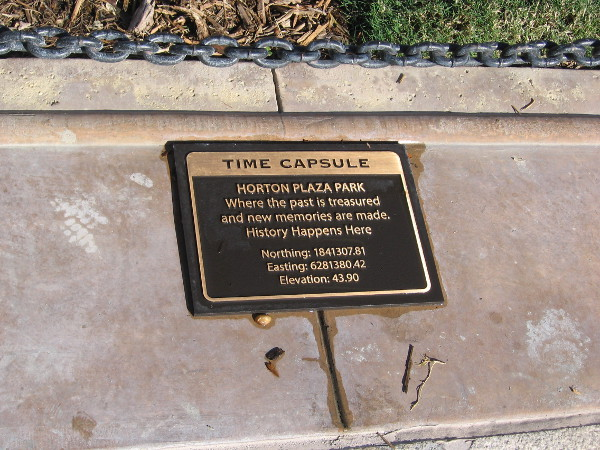 An unexpected discovery! It appears Horton Plaza Park has a time capsule buried between the grass and the Starbucks! History happens here.