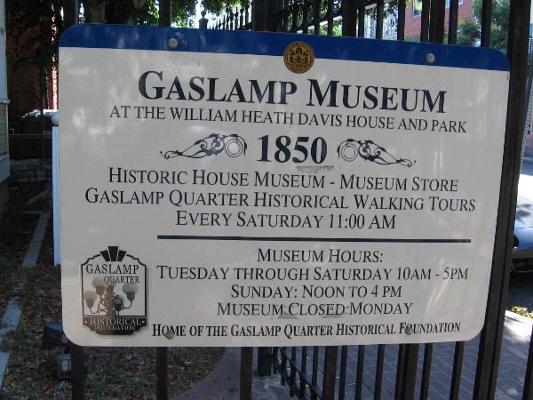 Gaslamp Museum at the William Heath Davis House and Park, 1850. Home of the Gaslamp Quarter Historical Foundation.