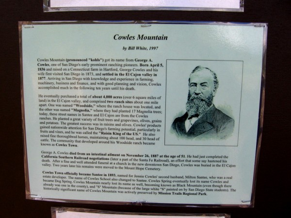 Sign at the trailhead explains Cowles Mountain was named after a prominent San Diego ranching pioneer. His ranches in the El Cajon valley were so successful he was named Raisin King of the US.