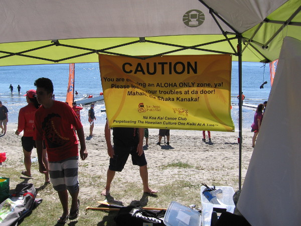 Caution! Your are entering an Aloha Only zone, ya! Please leave your troubles at da door!