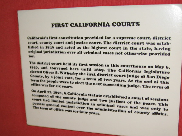 Sign explains the first California courts. The district court convened here, and acted as the highest court in the state.