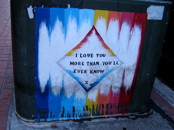 Downtown street art. I love you more than you'll ever know.
