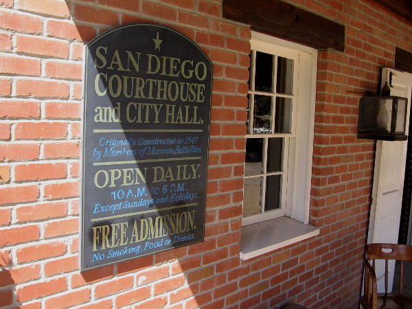 the San Diego Courthouse and City Hall museum in Old Town is open free to the public every day.