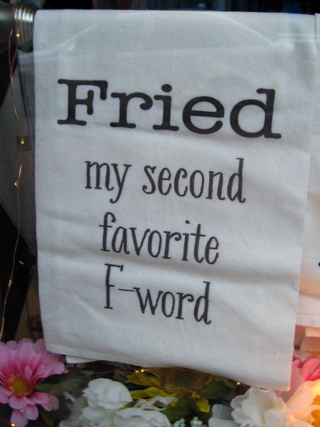 Fried, my second favorite f-word.